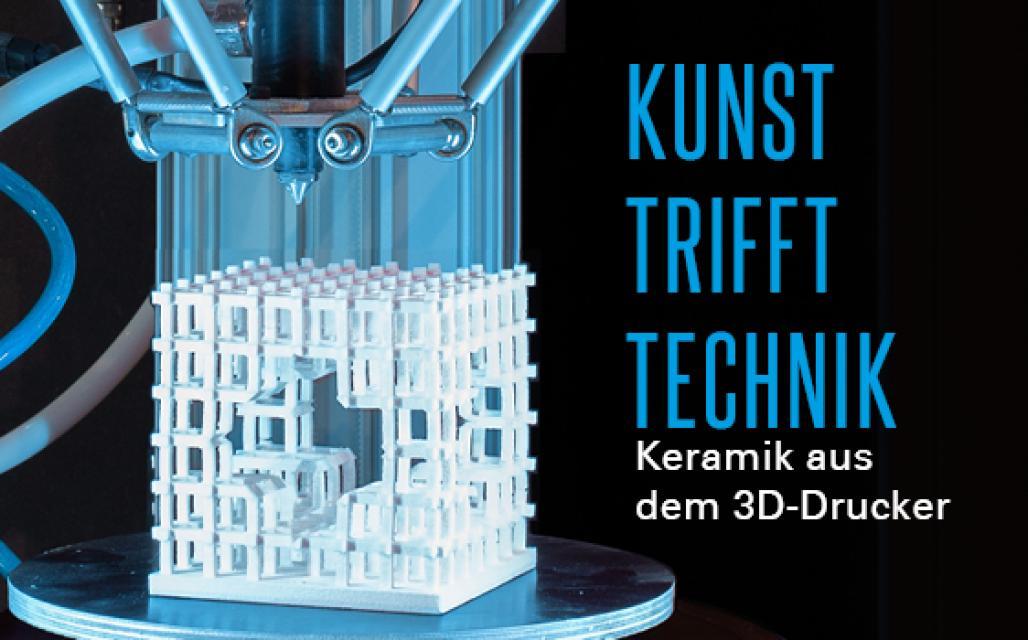 "Kuratorenführung zur Sonderausstellung ""Kunst trifft Technik – Keramik aus dem 3D-Drucker"""