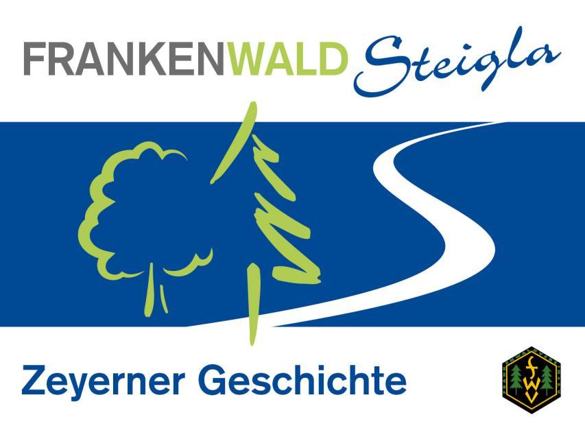 FrankenwaldSteigla Zeyerner Geschichte