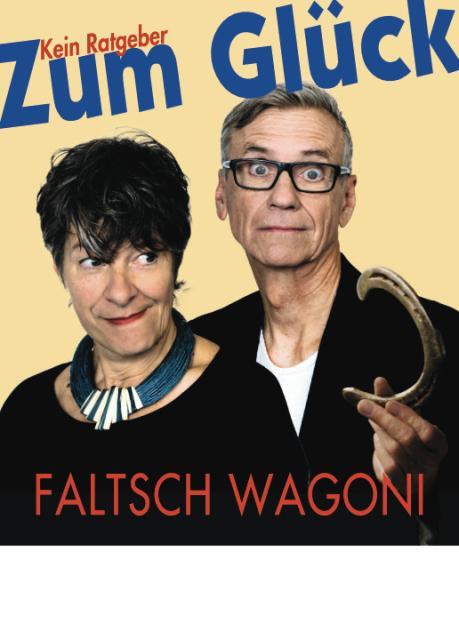 """Faltsch Wagoni – """"Zum Glück – kein Ratgeber"""""""